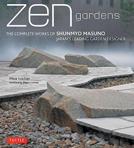 Zen Gardens: The Complete Works of Shunmyo Masuno, Japan's Leading Garden Designer (En Garde)