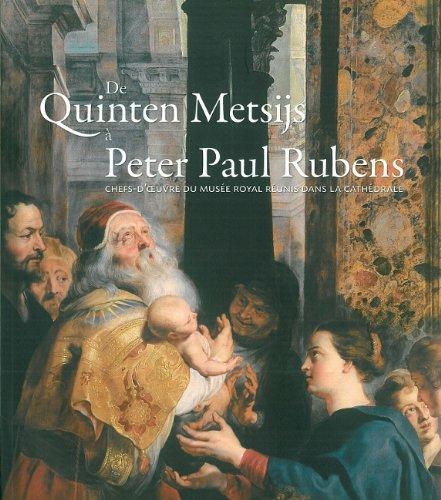 De Quinten Metsijs à Peter Paul Rubens : Chefs-d'oeuvre du musée royal réunis dans la cathédrale par Ria Fabri