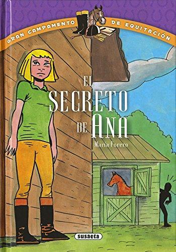 El secreto de Ana (Gran campamento de equitación) por María Forero Calderón