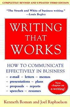 Writing That Works, 3rd Edition: How to Communicate Effectively in Business di [Roman, Kenneth, Raphaelson, Joel]