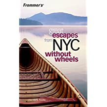 Frommer's Great Escapes From NYC Without Wheels