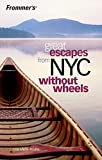 Frommers Great Escapes From NYC Without Wheels