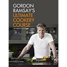 Gordon Ramsay's Ultimate Cookery Course (English Edition)