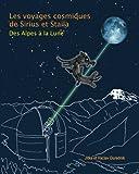 Les Voyages Cosmiques de Sirius et Staila: Des Alpes a la Lune