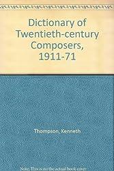 Dictionary of Twentieth-century Composers, 1911-71