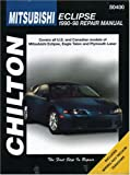 Mitsubishi Eclipse, 1990-98 (Chiltons Total Car Care Repair Manual)