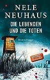 Ein Bodenstein-Kirchhoff-Krimi: Die Lebenden und die Toten