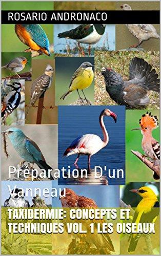 TAXIDERMIE: CONCEPTS ET TECHNIQUES VOL. 1 les oiseaux: Préparation Dun Vanneau