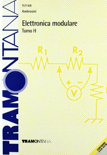 Elettronica modulare. Modulo H. Per la 4ª classe degli Ist. Tecnici industriali