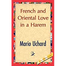 French and Oriental Love in a Harem by Mario Uchard (2007-12-30)