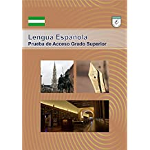 Lengua Española. Prueba de Acceso Grado Superior. Andalucía