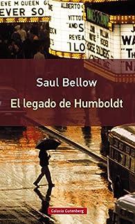 El Legado De Humboldt par Saul Bellow