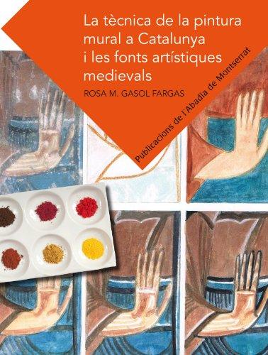 Descargar Libro La Tecnica De La Pintura Mural A Catalunya I Les Fonts Artistiques Medievals (Textos i Estudis de Cultura Catalana) de Rosa M Gasol Fargas