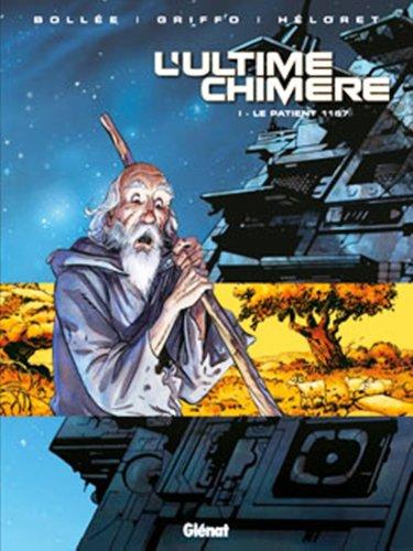 L'Ultime Chimere, Tome 1 : Le patient 1167