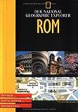 National Geographic Explorer - Rom: Öffnen, aufklappen, entdecken! -