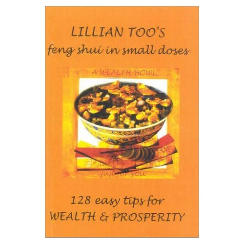 128 Easy Tips for Wealth and Prosperity (Lillian Too's Feng Shui in Small Doses) by Lillian Too (1-Jan-2000) Paperback