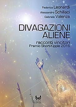 Divagazioni aliene (Capsule Vol. 17) di [Leonardi, Federica, Schillaci, Alessandro, Valenza, Gabriele]