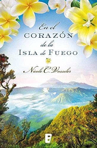 En el corazón de la isla de fuego por Nicole C. Vosseler