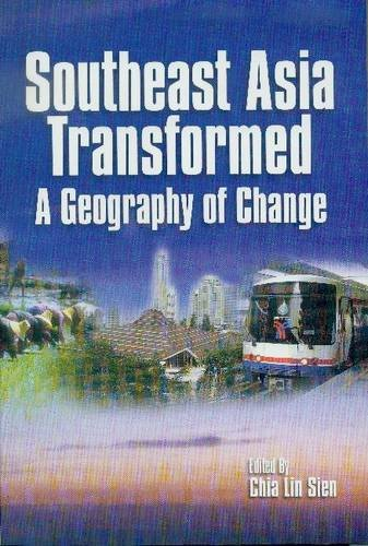 Southeast Asia Transformed: a Geography of Change (Environment & development)