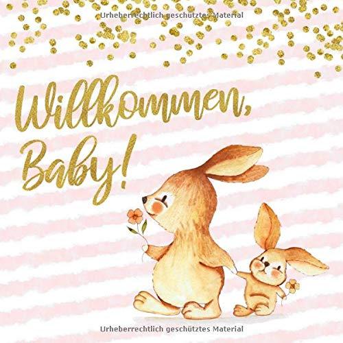Willkommen, Baby!: Babyparty Gästebuch mit zwei Hasen für Mädchen - rosa und gold Konfetti - Buch für Baby Dusche / Shower - 112 Einträge für Gäste ... für Baby - Geschenkeliste - Quadratische Form