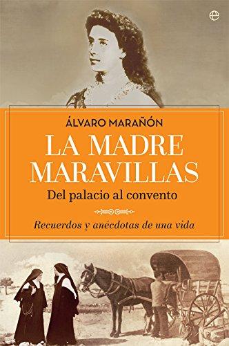 La madre Maravillas (Biografías y memorias) por Álvaro Marañón