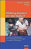 Bildung beginnt mit der Geburt: Ein offener Bildungsplan für Kindertageseinrichtungen in Nordrhein-Westfalen