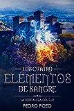 Libros Descargar en linea LOS CUATRO ELEMENTOS DE SANGRE La fortaleza del sur (PDF y EPUB) Espanol Gratis