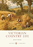 Victorian Country Life (Shire Library)
