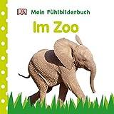 Mein Fühlbilderbuch. Im Zoo: Mit Reimen, Fühl- und Glitzerelementen