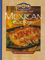 Ortega Authentic Family-Style Mexican Cooking by Victor Villasenor (1997-04-01)