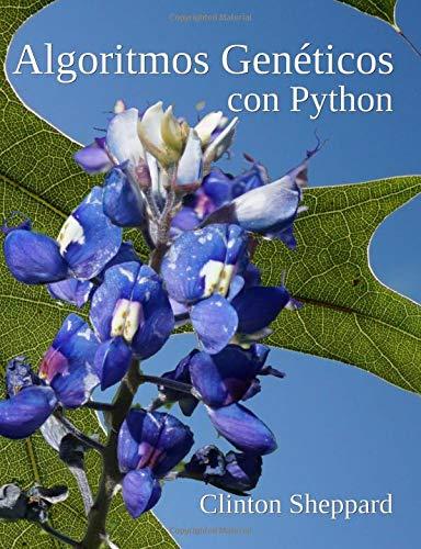 Algoritmos Genéticos con Python por Clinton Sheppard