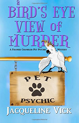 a-birds-eye-view-of-murder-a-frankie-chandler-pet-psychic-mystery