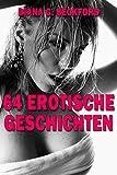 64 erotische Geschichten: Unzensiert - ab 18 Jahren!