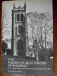 Parish Church Towers of Somerset: Their Construction, Craftsmanship and Chronology, 1350-1500