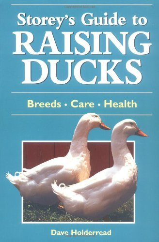 Storey's Guide to Raising Ducks: Breeds, Care, Health by Dave Holderread (2000-11-08)