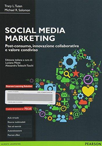 social-media-marketing-post-consumo-innovazione-collaborativa-e-valore-condiviso-ediz-mylab-con-etex
