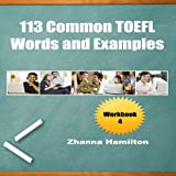 113 Common TOEFL Words and Examples: Workbook 4: Inspired by English