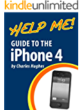 Help Me! Guide to the iPhone 4: Step-by-Step User Guide for the Fourth Generation iPhone