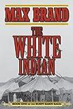 The White Indian: Book One of the Rusty Sabin Saga (Rusty Sabin Stories)