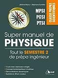 Super manuel de physique semestre 2 - Classes prépas scientifiques MPSI PCSI PTSI