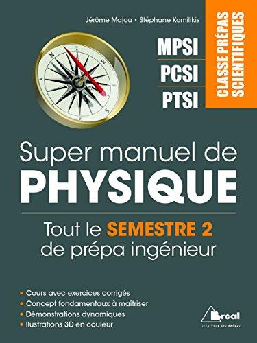 Super manuel de physique semestre 2 : Classes prépas scientifiques MPSI PCSI PTSI