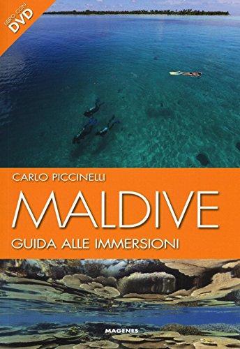 Maldive. guida alle immersioni. con dvd
