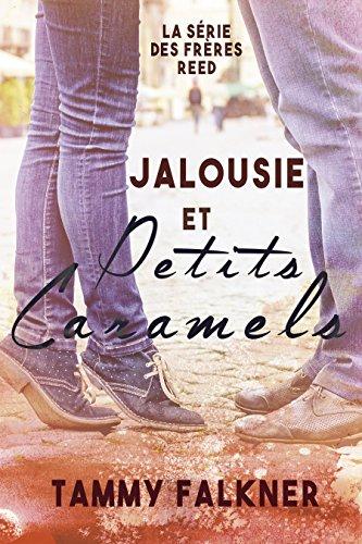 Jalousie et Petits Caramels (La série des frères Reed t. 4) (French Edition) (Reed Jalousien)