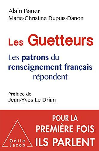 Les Guetteurs: Les patrons du renseignement franais rpondent