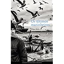 Os últimos marinheiros (Portuguese Edition)