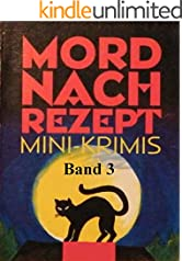 Mord nach Rezept - Band 3: Zwei Dutzend clevere Kurzkrimis