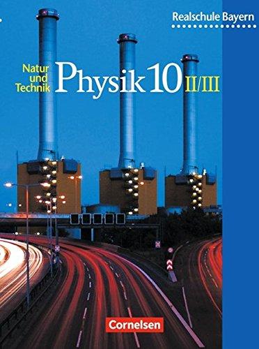 Natur und Technik - Physik (Ausgabe 2000) - Realschule Bayern: 10. Jahrgangsstufe: Wahlpflichtfächergruppe II und III - Schülerbuch