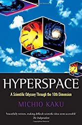 Hyperspace: A Scientific Odyssey Through Parallel Universes, Time Warps, and the Tenth Dimension by Michio Kaku (1995-10-30)