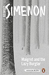 Maigret and the Lazy Burglar: Inspector Maigret #57