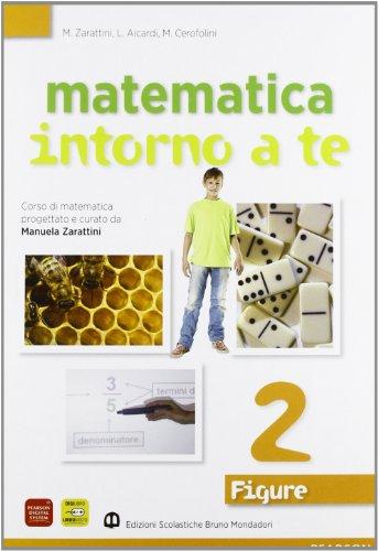 Matematica intorno a te. Figure. Con quaderno. Per la Scuola media. Con espansione online: 2